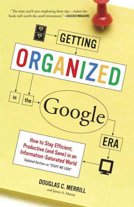 Getting Organized in the Google Era By Merrill, Douglas/ Martin, James A.