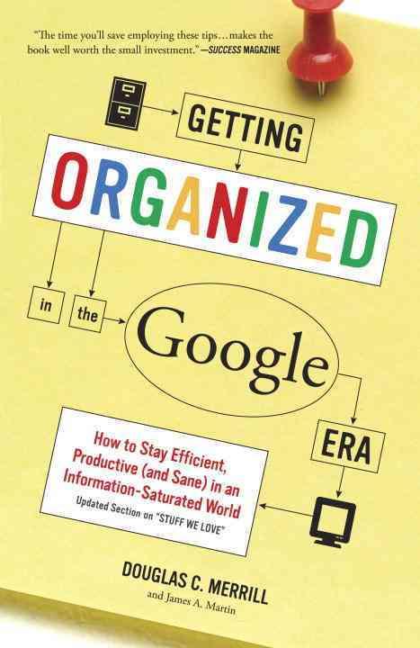 Getting Organized in the Google Era By Merrill, Douglas/ Martin, James A.