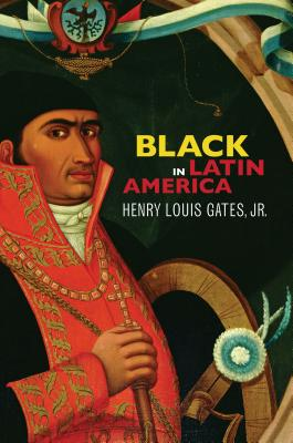 Black in Latin America By Gates, Henry Louis