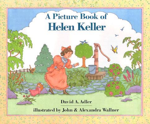 A Picture Book of Helen Keller By Adler, David A.