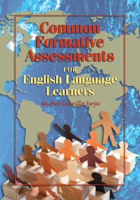 Common Formative Assessments for English Language Learners By Syrja, Rachel Carrillo